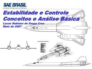 Estabilidade e Controle Conceitos e An lise B sica Lucas Rubiano de Souza Cruz Maio de 2007