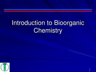 Introduction to Bioorganic Chemistry
