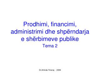 Prodhimi, financimi, administrimi dhe shp rndarja e sh rbimeve publike