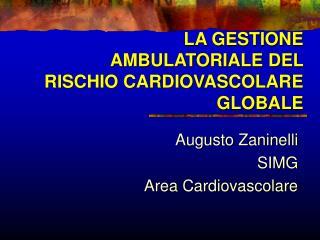 LA GESTIONE AMBULATORIALE DEL RISCHIO CARDIOVASCOLARE GLOBALE