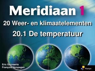 20 Weer- en klimaatelementen 20.1 De temperatuur
