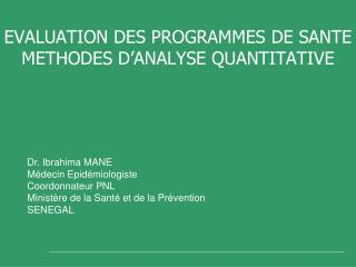EVALUATION DES PROGRAMMES DE SANTE METHODES D ANALYSE QUANTITATIVE