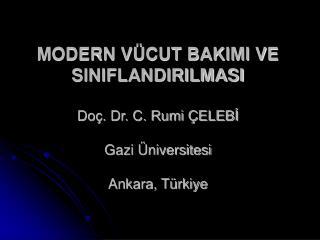 MODERN V CUT BAKIMI VE SINIFLANDIRILMASI  Do . Dr. C. Rumi  ELEBI  Gazi  niversitesi  Ankara, T rkiye