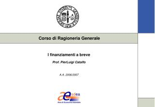 I finanziamenti a breve Prof. PierLuigi Catalfo  A.A. 2006