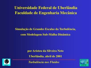 Universidade Federal de Uberl ndia Faculdade de Engenharia Mec nica