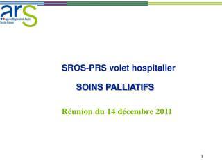 SROS-PRS volet hospitalier                                 SOINS PALLIATIFS
