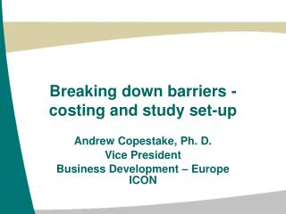 Breaking down barriers - costing and study set-up