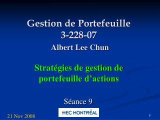 Gestion de Portefeuille 3-228-07  Albert Lee Chun