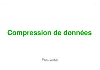 Compression de donn es
