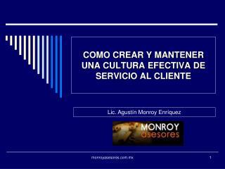 COMO CREAR Y MANTENER UNA CULTURA EFECTIVA DE SERVICIO AL CLIENTE
