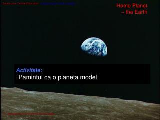 Activitate:    Pamintul ca o planeta model