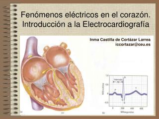 Fen menos el ctricos en el coraz n. Introducci n a la Electrocardiograf a