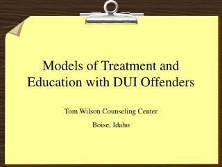 Models of Treatment and Education with DUI Offenders