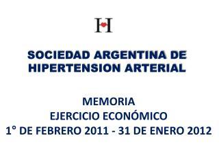 MEMORIA EJERCICIO ECON MICO 1  DE FEBRERO 2011 - 31 DE ENERO 2012