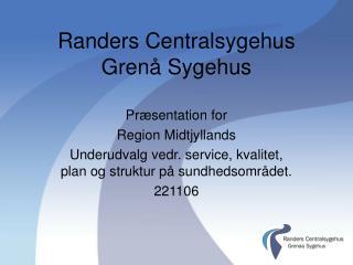 Randers Centralsygehus Gren  Sygehus