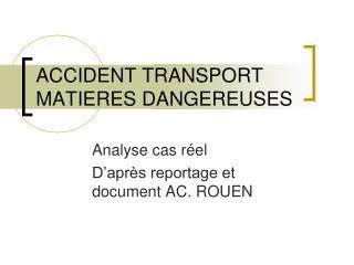 ACCIDENT TRANSPORT MATIERES DANGEREUSES