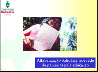 Alfabetiza  o Solid ria tece rede de parcerias pela educa  o