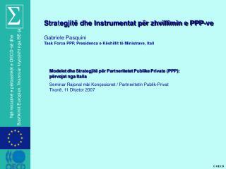 Strategjit  dhe Instrumentat p r zhvillimin e PPP-ve  Gabriele Pasquini Task Forca PPP, Presidenca e K shillit t  Minist