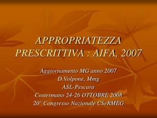 APPROPRIATEZZA PRESCRITTIVA : AIFA, 2007