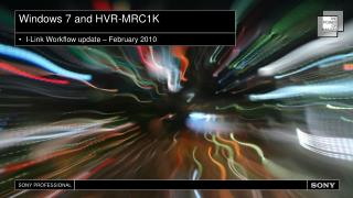 HVR-MRC1K Workflow Guide Windows 7 Operation