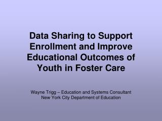 Data Sharing to Support Enrollment and Improve Educational Outcomes of Youth in Foster Care