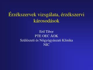 rz kszervek vizsg lata,  rz kszervi k rosod sok  Ertl Tibor PTE OEC  OK Sz l szeti  s Nogy gy szati Klinika NIC