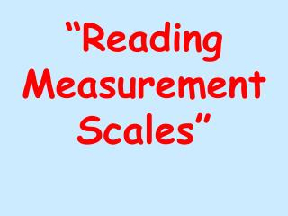 Reading Measurement Scales