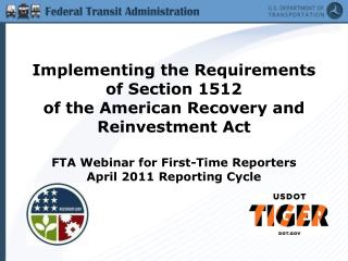 Implementing the Requirements of Section 1512  of the American Recovery and Reinvestment Act  FTA Webinar for First-Time