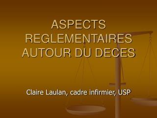 ASPECTS REGLEMENTAIRES AUTOUR DU DECES
