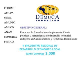 II ENCUENTRO REGIONAL DE  DESARROLLO ECONOMICO LOCAL  Santo Domingo 2.008