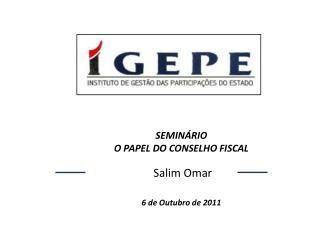 SEMIN RIO  O PAPEL DO CONSELHO FISCAL   Salim Omar    6 de Outubro de 2011