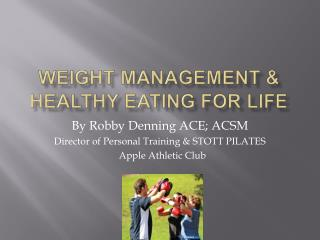 Weight management  healthy eating for life