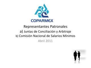 Representantes Patronales  a Juntas de Conciliaci n y Arbitraje b Comisi n Nacional de Salarios M nimos