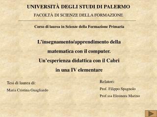 UNIVERSIT  DEGLI STUDI DI PALERMO FACOLT  DI SCIENZE DELLA FORMAZIONE   Corso di laurea in Scienze della Formazione Prim