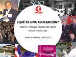 QU  ES UNA ASOCIACI N Jos  A. Hidalgo Queipo de Llano Director Divisi n Legal  Palma de Mallorca, 2004
