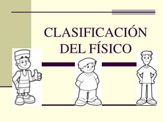 CLASIFICACI N  DEL F SICO
