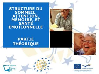 STRUCTURE DU SOMMEIL, ATTENTION, M MOIRE, ET SANTE  MOTIONNELLE