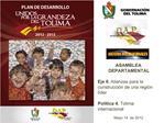 ASAMBLEA DEPARTAMENTAL  Eje 6. Alianzas para la construcci n de una regi n l der  Pol tica 4. Tolima internacional  Mayo