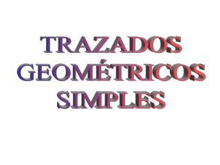 TRAZADOS GEOM TRICOS SIMPLES