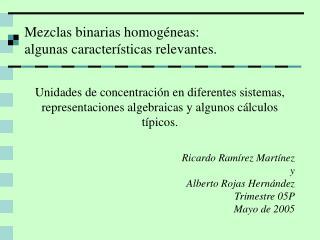 Mezclas binarias homog neas:  algunas caracter sticas relevantes.