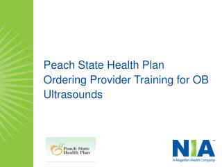 Peach State Health Plan  Ordering Provider Training for OB Ultrasounds