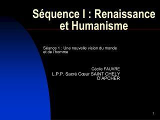 S quence I : Renaissance et Humanisme