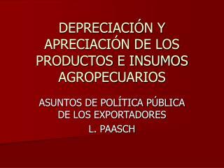 DEPRECIACI N Y APRECIACI N DE LOS PRODUCTOS E INSUMOS AGROPECUARIOS