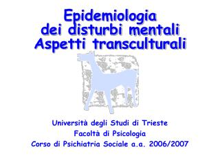Epidemiologia  dei disturbi mentali Aspetti transculturali