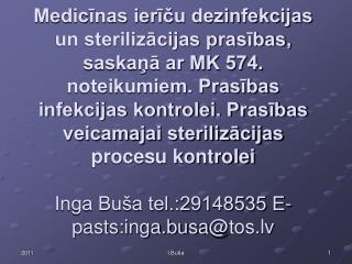 Medicinas iericu dezinfekcijas un sterilizacijas prasibas, saskana ar MK 574. noteikumiem. Prasibas infekcijas kontrolei