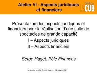Pr sentation des aspects juridiques et financiers pour la r alisation d une salle de spectacles de grande capacit  I   A