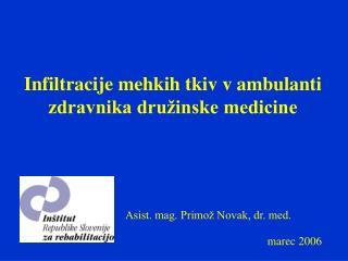 Infiltracije mehkih tkiv v ambulanti zdravnika dru inske medicine