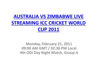 WATCH AUSTRALIA VS ZIMBABWE LIVE STREAMING ICC CRICKET WORLD