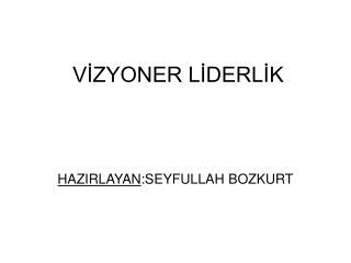 VIZYONER LIDERLIK