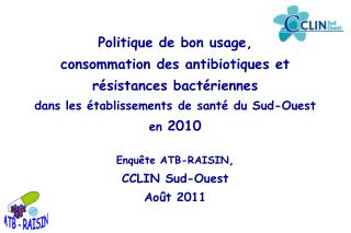 Politique de bon usage,  consommation des antibiotiques et r sistances bact riennes dans les  tablissements de sant  du